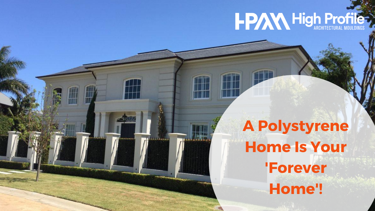 August Poly Home is a Forever Home - A Polystyrene Home Is Your 'Forever Home
