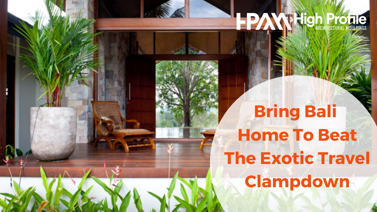 Bring Bali Home - Bring Bali Home To Beat The Exotic Travel Clampdown