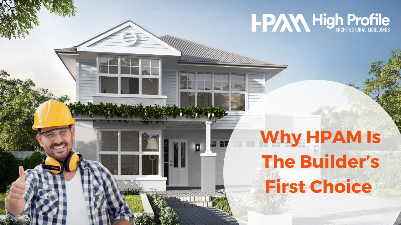 Builders first choice - Why HPAM Is The Builder's First Choice On The Gold Coast
